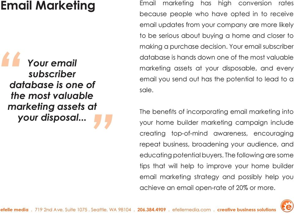 Your email subscriber database is hands down one of the most valuable marketing assets at your disposable, and every email you send out has the potential to lead to a sale.