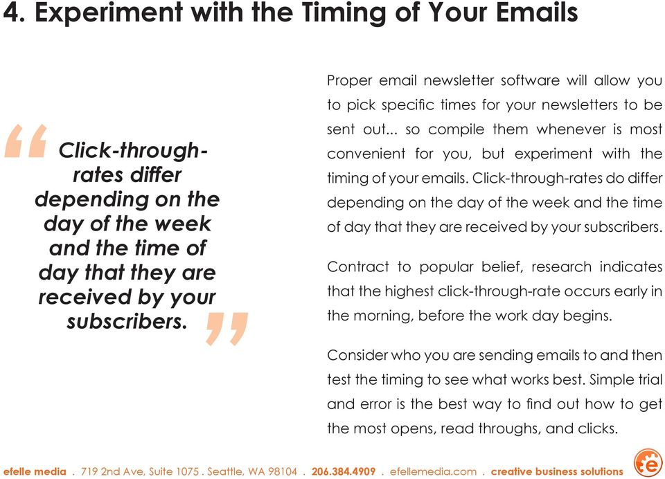 .. so compile them whenever is most convenient for you, but experiment with the timing of your emails.
