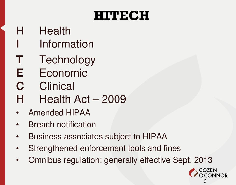 Business associates subject to HIPAA Strengthened enforcement