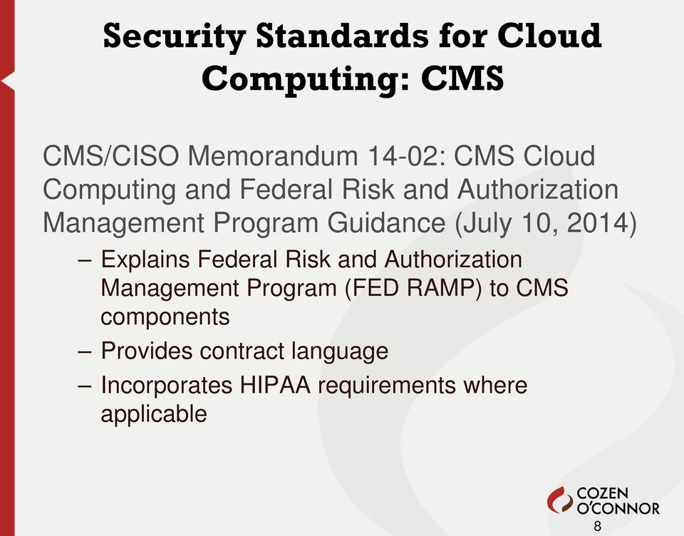 2014) Explains Federal Risk and Authorization Management Program (FED RAMP) to CMS