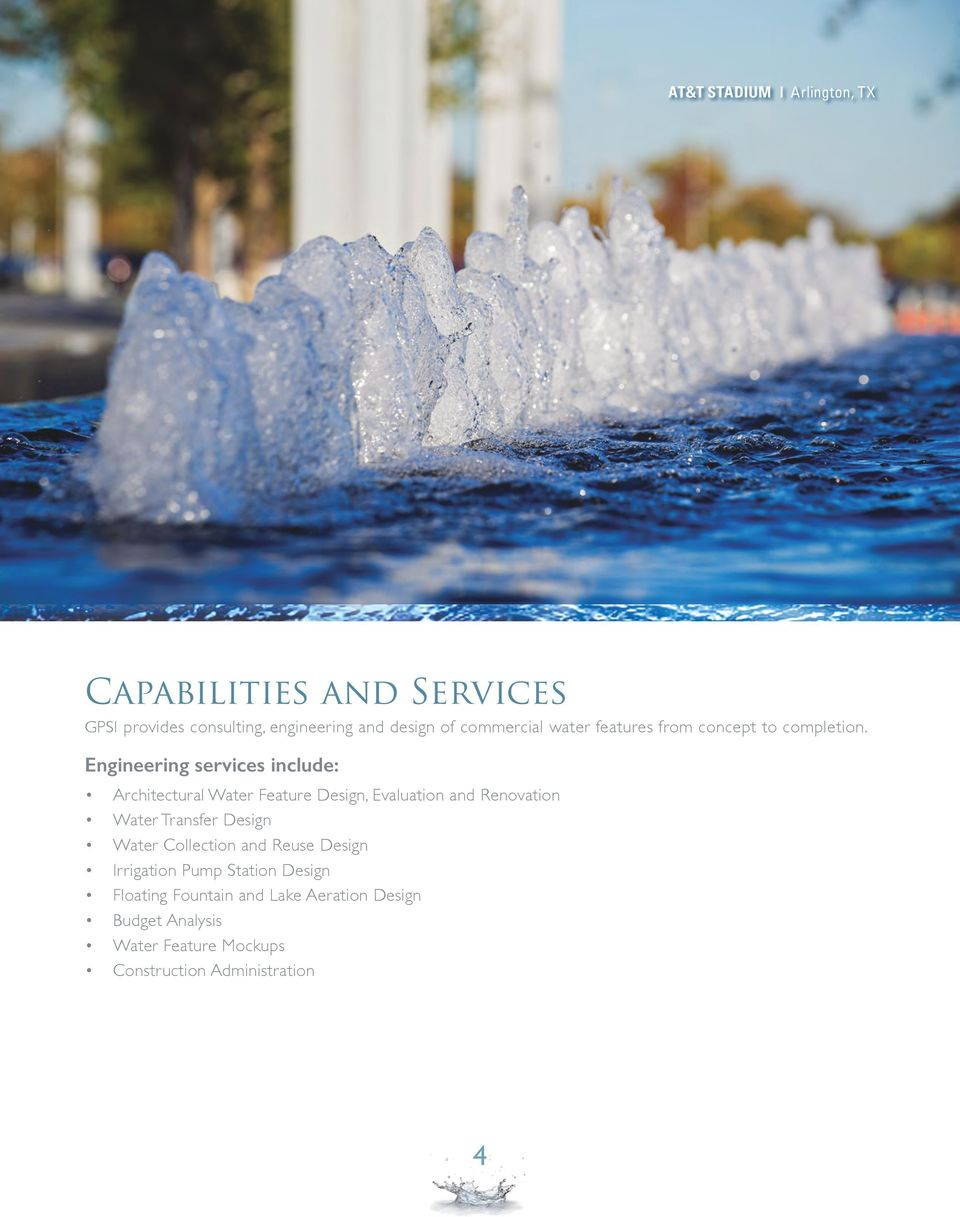 Engineering services include: Architectural Water Feature Design, Evaluation and Renovation Water Transfer