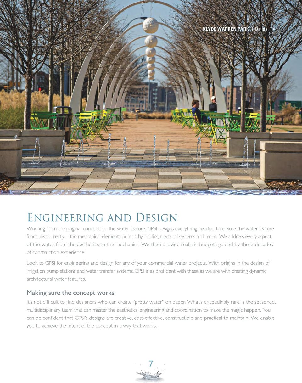 We then provide realistic budgets guided by three decades of construction experience. Look to GPSI for engineering and design for any of your commercial water projects.