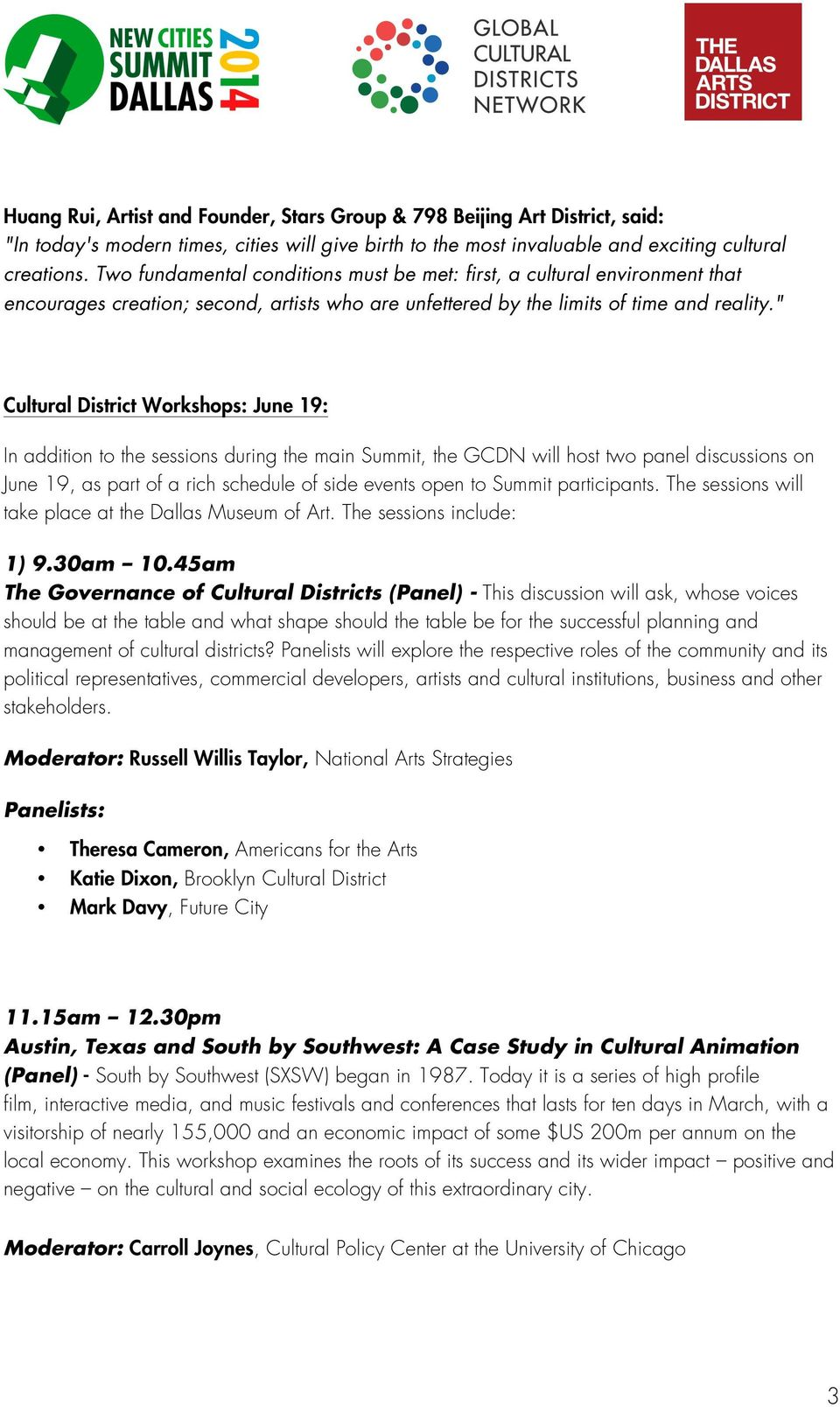 """ Cultural District Workshops: June 19: In addition to the sessions during the main Summit, the GCDN will host two panel discussions on June 19, as part of a rich schedule of side events open to"