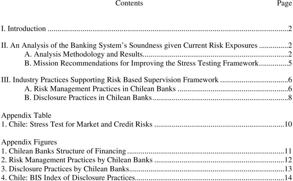 Risk Management Practices in Chilean Banks...6 B. Disclosure Practices in Chilean Banks...8 Appendix Table 1. Chile: Stress Test for Market and Credit Risks.