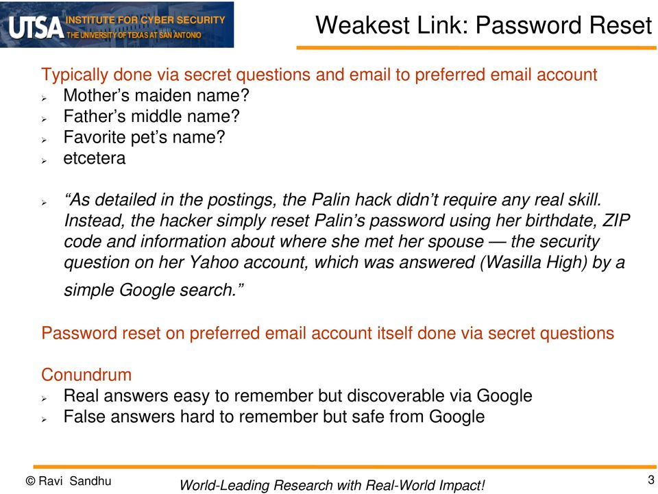 Instead, the hacker simply reset Palin s password using her birthdate, ZIP code and information about where she met her spouse the security question on her Yahoo account,