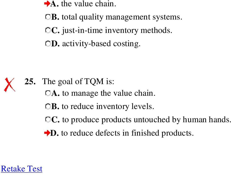 The goal of TQM is: A. to manage the value chain. B.