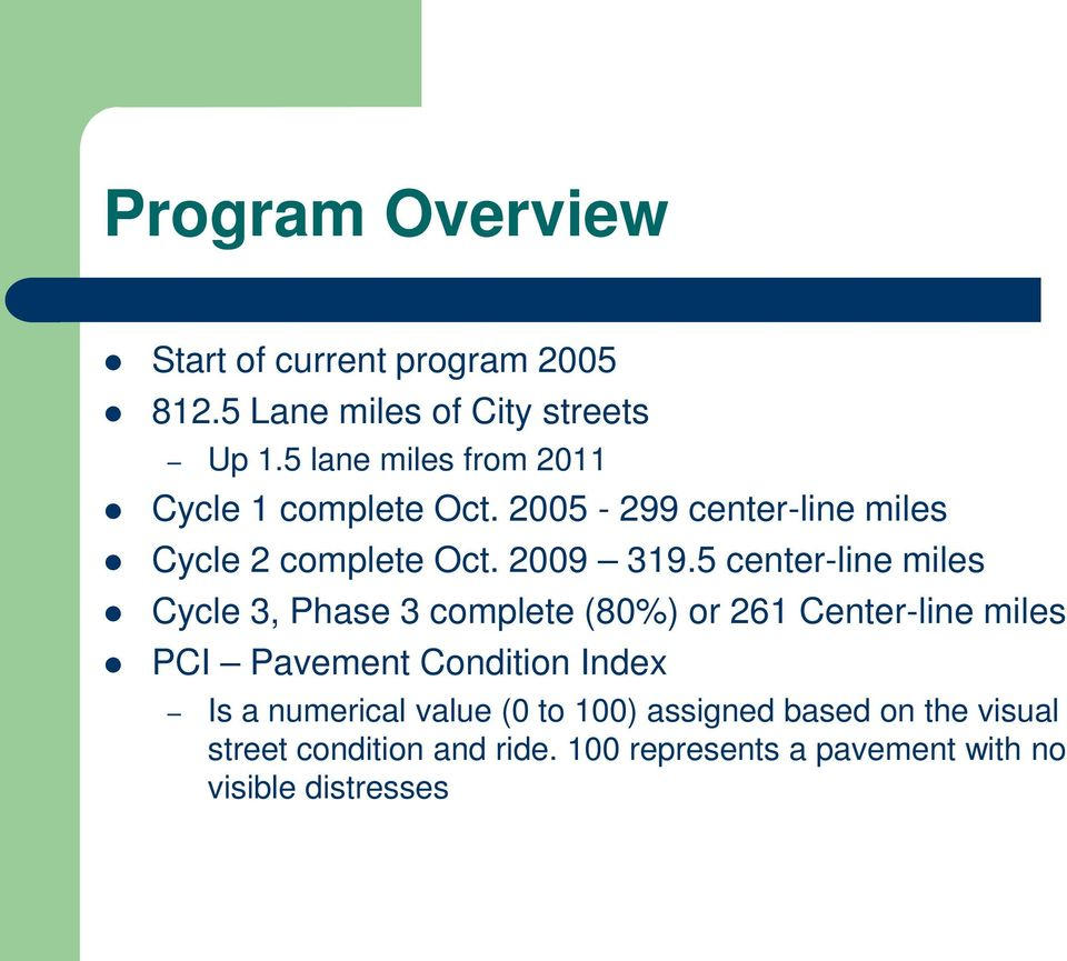 5 center-line miles Cycle 3, Phase 3 complete (80%) or 261 Center-line miles PCI Pavement Condition Index Is