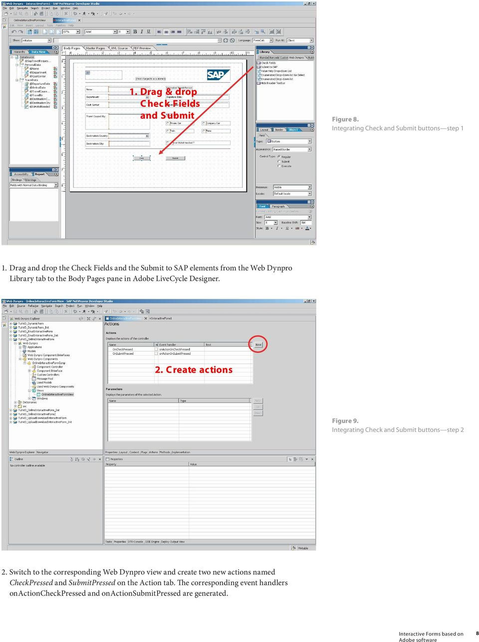Adobe LiveCycle Designer. Figure 9. Integrating Check and Submit buttons step 2 2.