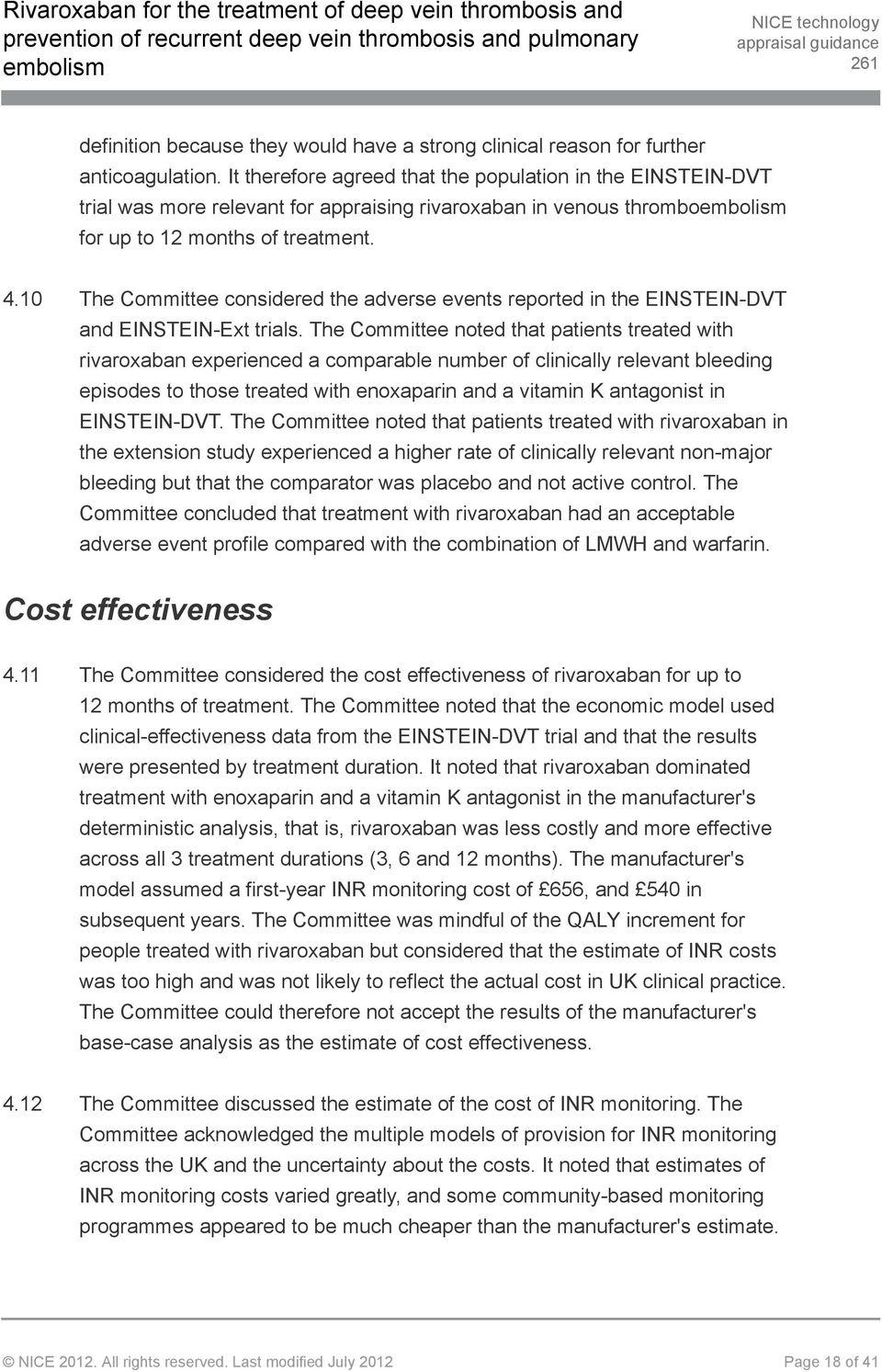 10 The Committee considered the adverse events reported in the EINSTEIN-DVT and EINSTEIN-Ext trials.