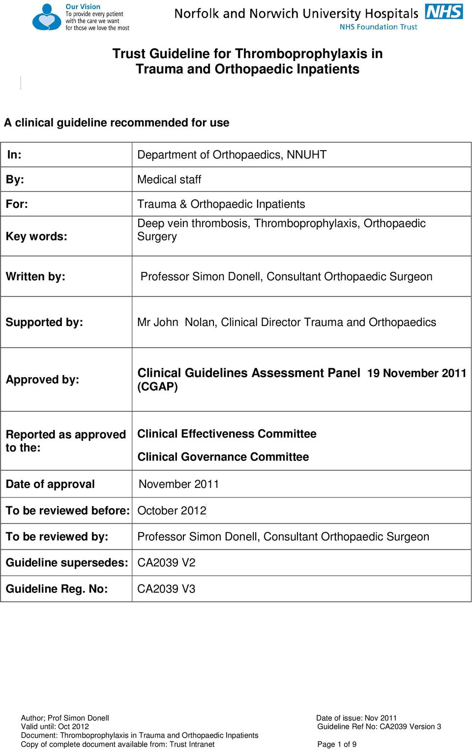 Assessment Panel 19 November 2011 (CGAP) Reported as approved to the: Clinical Effectiveness Committee Clinical Governance Committee Date of approval November 2011 To be reviewed before: October