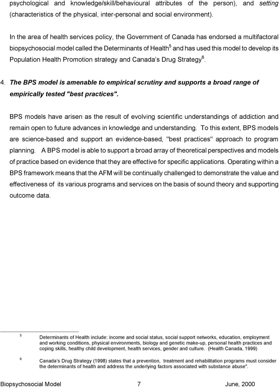"Population Health Promotion strategy and Canada s Drug Strategy 6. 4. The BPS model is amenable to empirical scrutiny and supports a broad range of empirically tested ""best practices""."