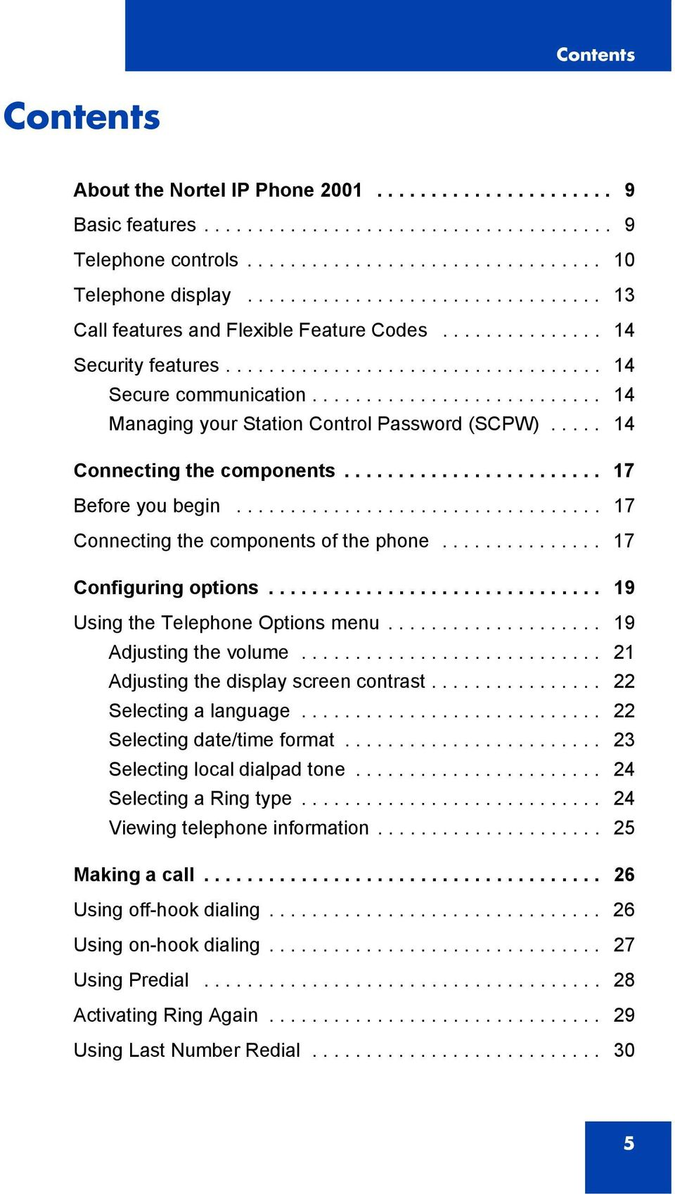 .......................... 14 Managing your Station Control Password (SCPW)..... 14 Connecting the components........................ 17 Before you begin.................................. 17 Connecting the components of the phone.