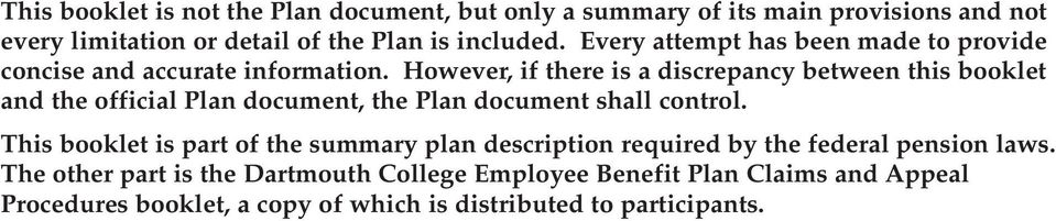However, if there is a discrepancy between this booklet and the official Plan document, the Plan document shall control.