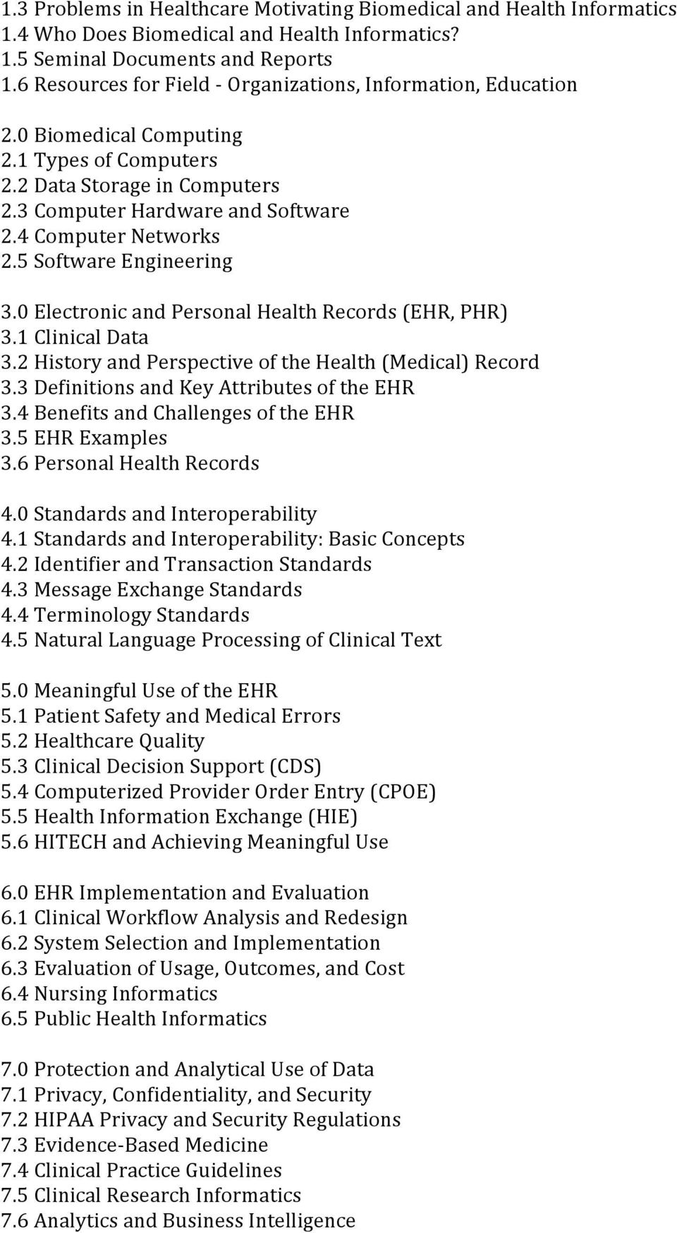 1 Clinical Data 3.2 History and Perspective of the Health (Medical) Record 3.3 Definitions and Key Attributes of the EHR 3.4 Benefits and Challenges of the EHR 3.5 EHR Examples 3.