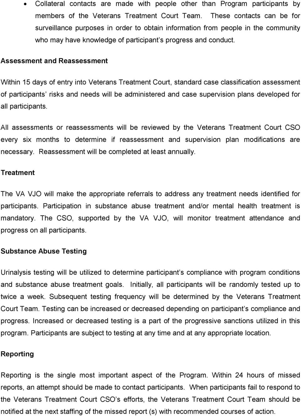 Assessment and Reassessment Within 15 days of entry into Veterans Treatment Court, standard case classification assessment of participants risks and needs will be administered and case supervision