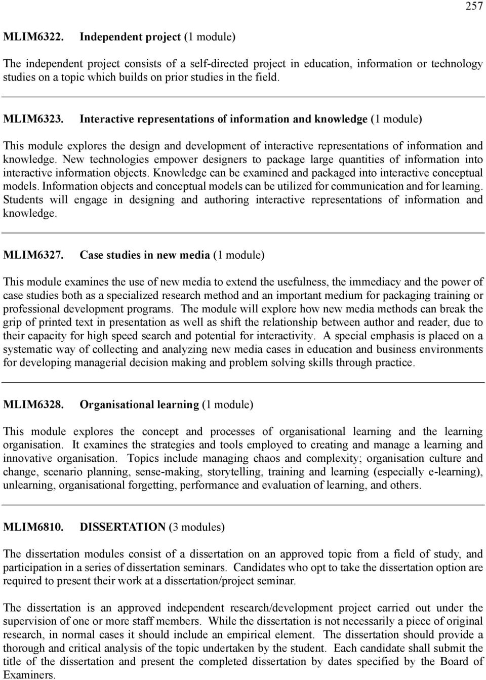 MLIM6323. Interactive representations of information and knowledge (1 module) This module explores the design and development of interactive representations of information and knowledge.