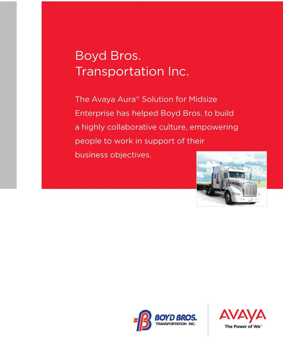 has helped Boyd Bros.