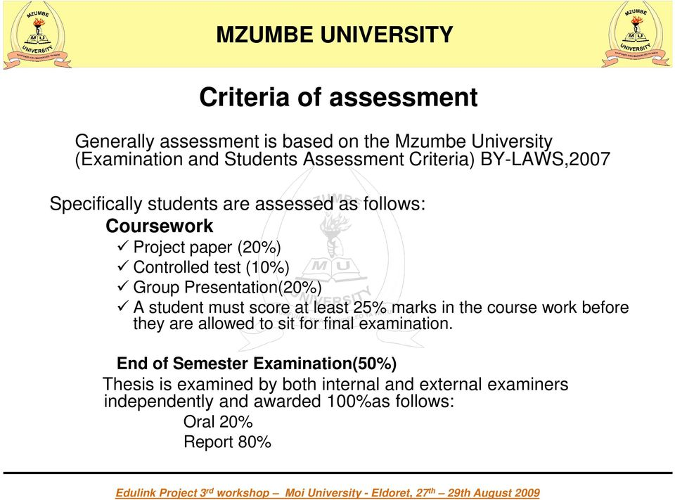 Presentation(20%) A student must score at least 25% marks in the course work before they are allowed to sit for final examination.