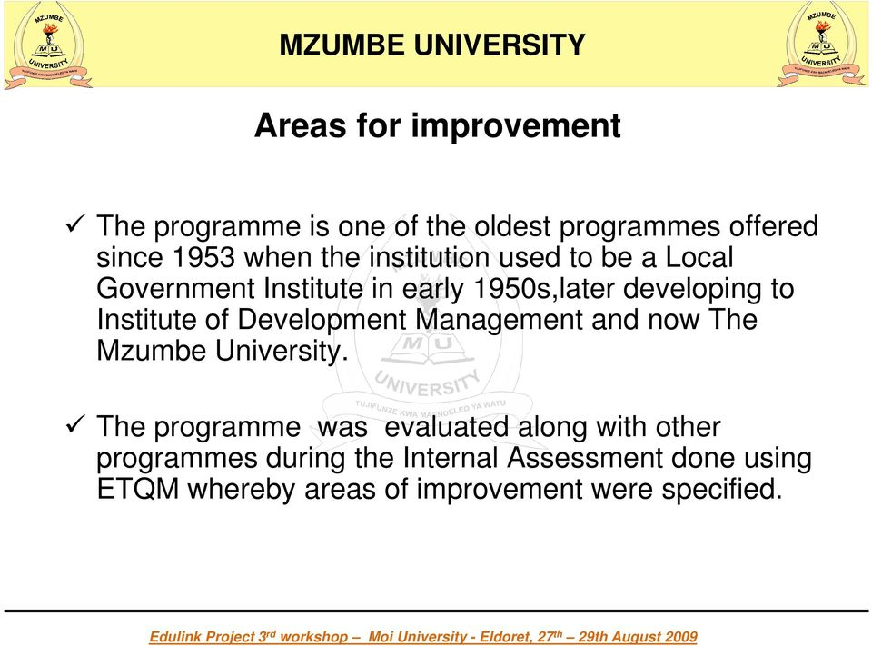 Development Management and now The Mzumbe University.