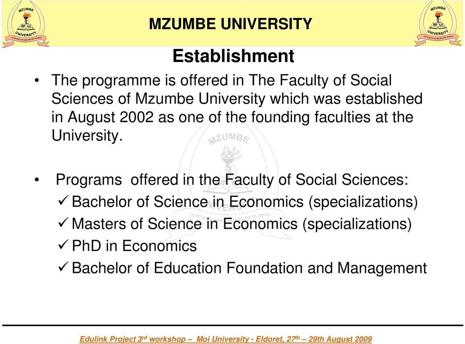 Programs offered in the Faculty of Social Sciences: Bachelor of Science in Economics