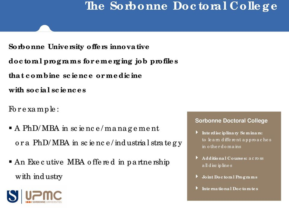 strategy An Executive MBA offered in partnership with industry Sorbonne Doctoral College Interdisciplinary Seminars: to learn
