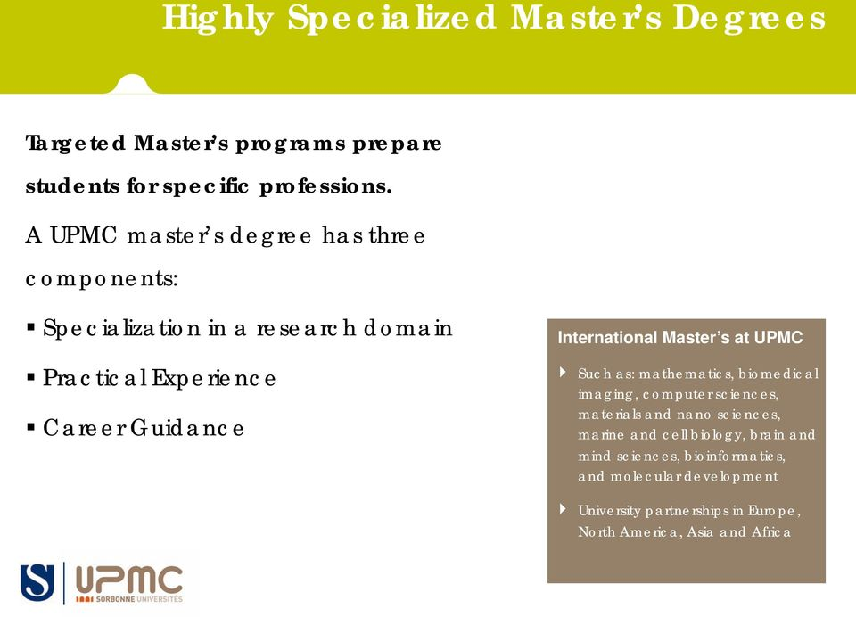 International Master s at UPMC Such as: mathematics, biomedical imaging, computer sciences, materials and nano sciences,