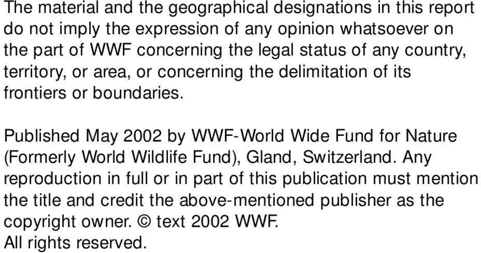 Published May 2002 by WWF-World Wide Fund for Nature (Formerly World Wildlife Fund), Gland, Switzerland.