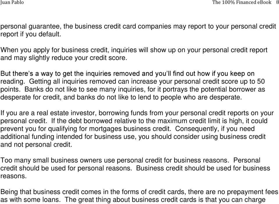 100 percent financed getting started in applying for business but there s a way to get the inquiries removed and you ll find out how if colourmoves
