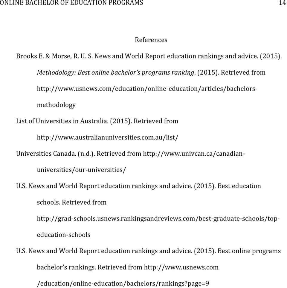 ca/canadian- universities/our- universities/ U.S. News and World Report education rankings and advice. (2015). Best education schools. Retrieved from http://grad- schools.usnews.rankingsandreviews.