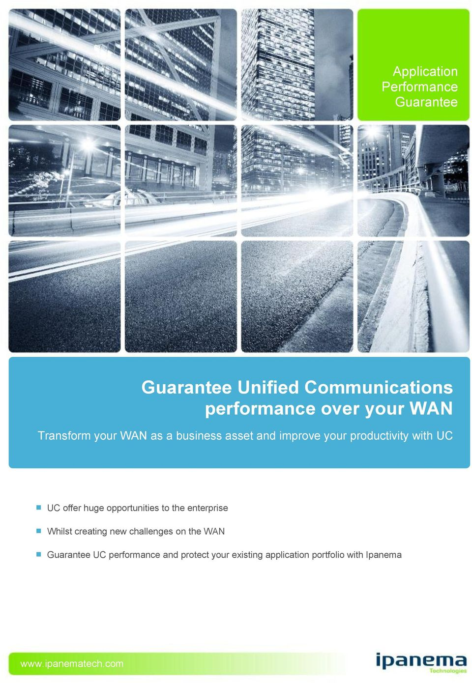 Whilst creating new challenges on the WAN Guarantee UC performance and