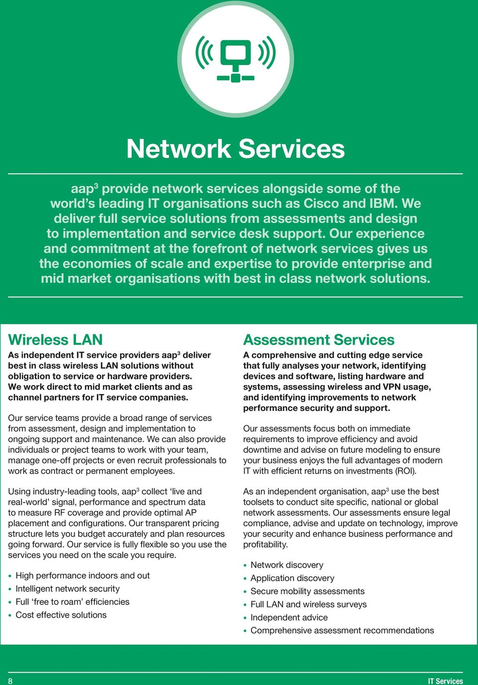 Our experience and commitment at the forefront of network services gives us the economies of scale and expertise to provide enterprise and mid market organisations with best in class network