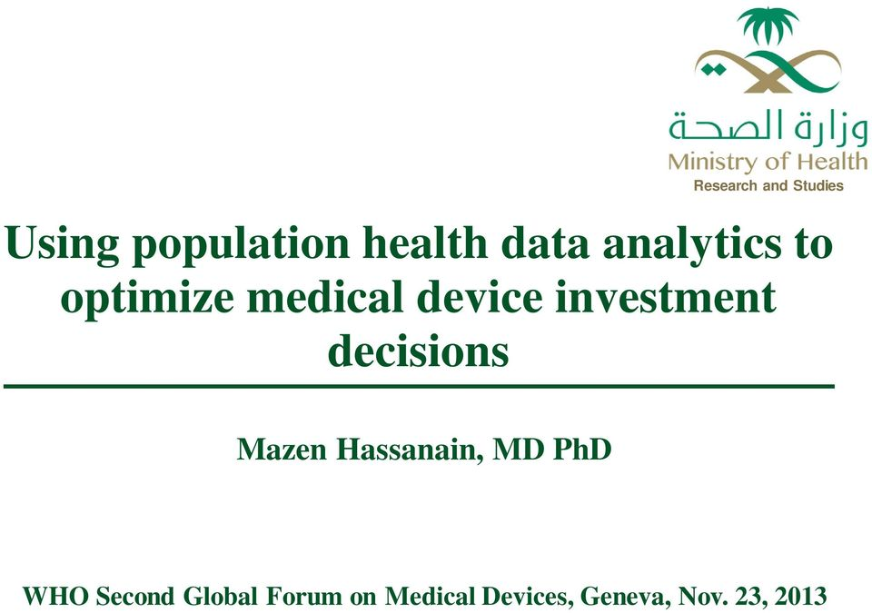 decisions Mazen Hassanain, MD PhD WHO Second