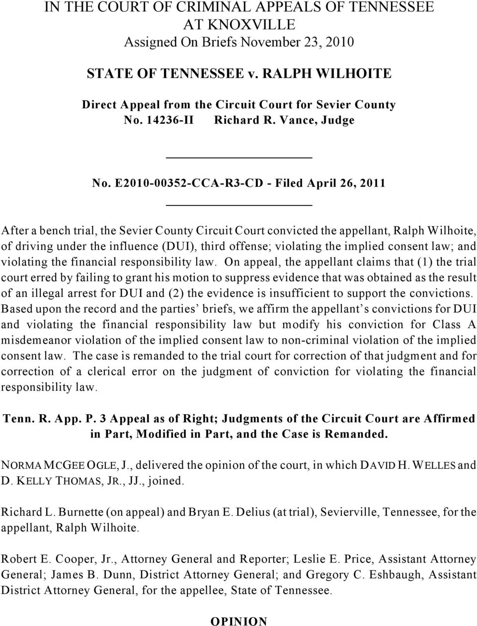 E2010-00352-CCA-R3-CD - Filed April 26, 2011 After a bench trial, the Sevier County Circuit Court convicted the appellant, Ralph Wilhoite, of driving under the influence (DUI), third offense;
