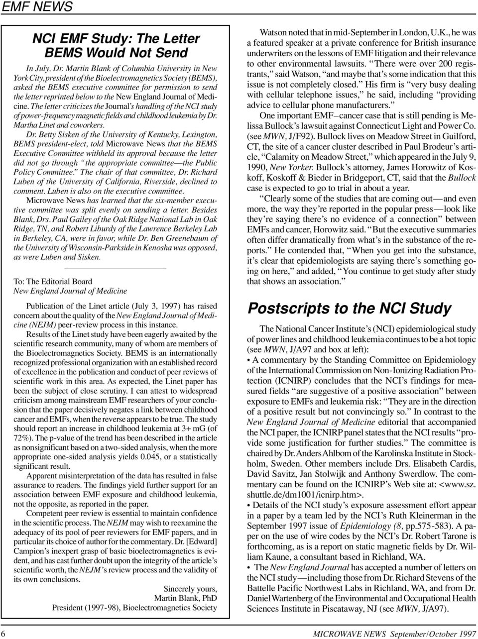 New England Journal of Medicine. The letter criticizes the Journal s handling of the NCI study of power-frequency magnetic fields and childhood leukemia by Dr.