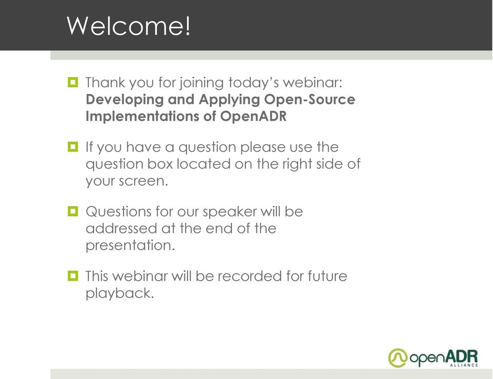 Implementations of OpenADR If you have a question please use the question box