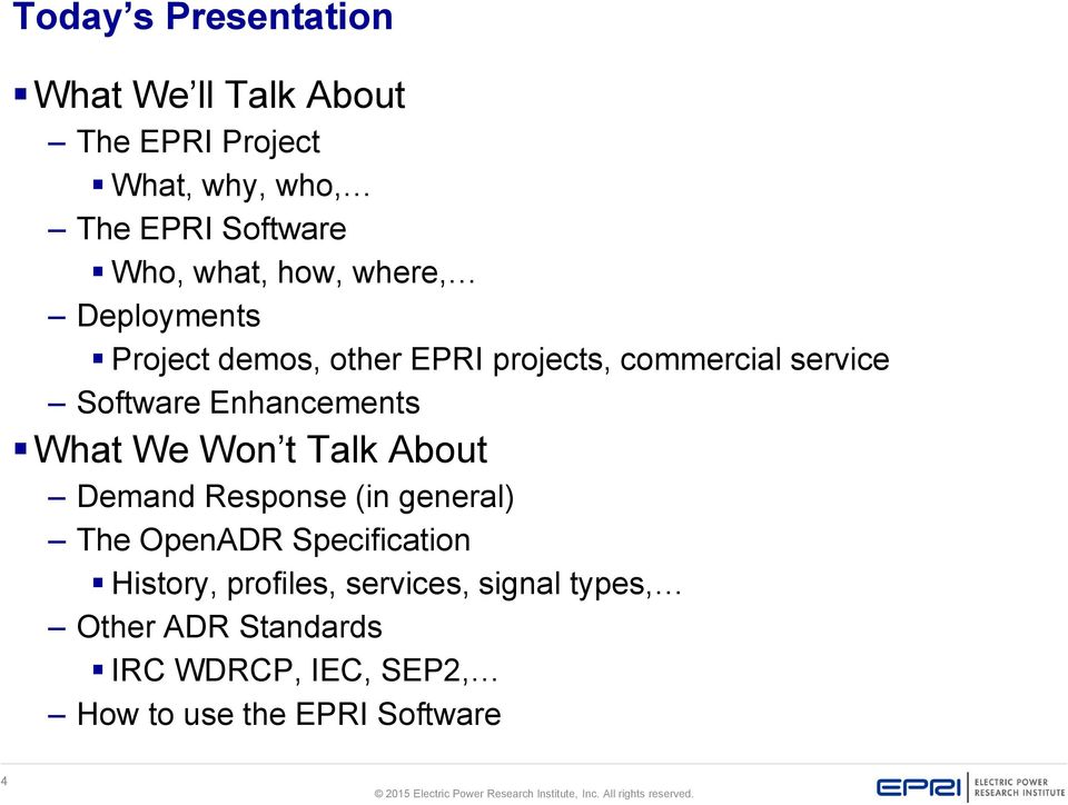 Enhancements What We Won t Talk About Demand Response (in general) The OpenADR Specification