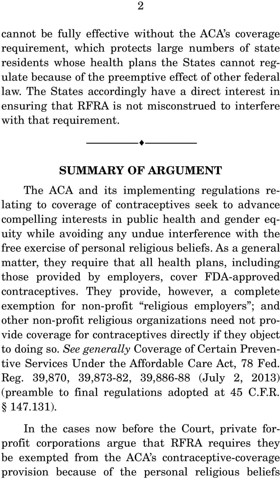 --------------------------------- --------------------------------- SUMMARY OF ARGUMENT The ACA and its implementing regulations relating to coverage of contraceptives seek to advance compelling