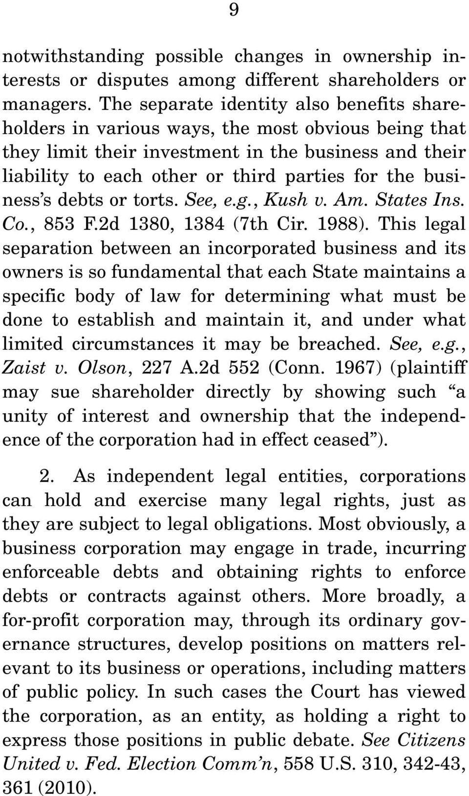 business s debts or torts. See, e.g., Kush v. Am. States Ins. Co., 853 F.2d 1380, 1384 (7th Cir. 1988).