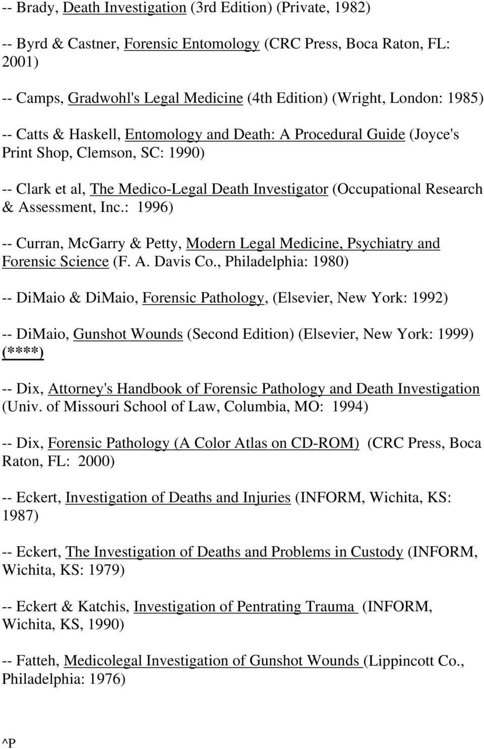 : 1996) -- Curran, McGarry & Petty, Modern Legal Medicine, Psychiatry and Forensic Science (F. A. Davis Co.