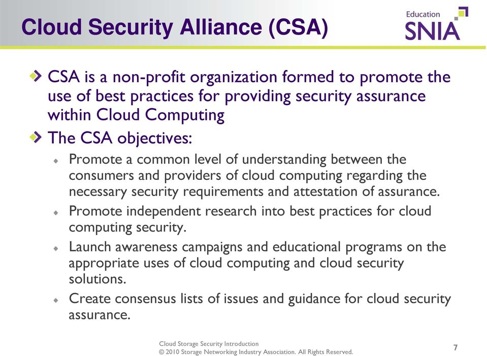 requirements and attestation of assurance. Promote independent research into best practices for cloud computing security.