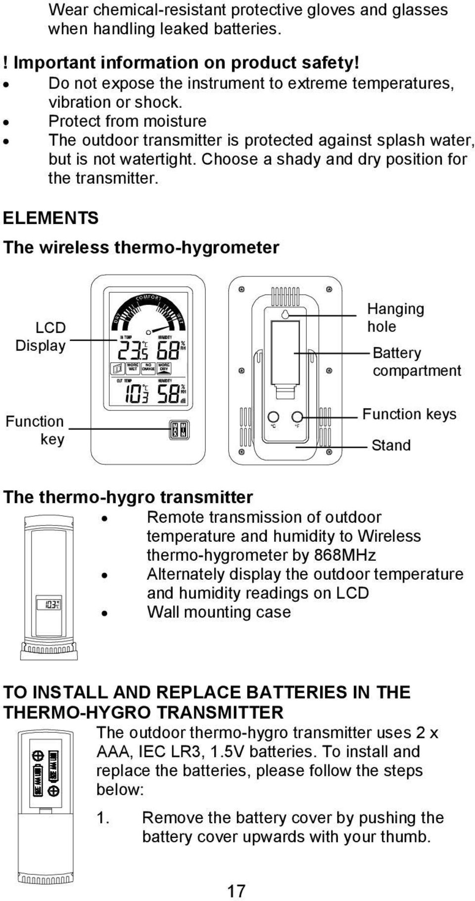 Choose a shady and dry position for the transmitter.