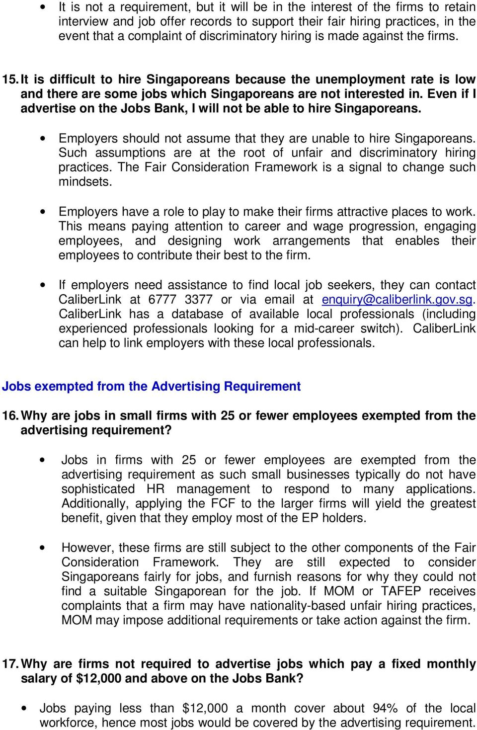 Even if I advertise on the Jobs Bank, I will not be able to hire Singaporeans. Employers should not assume that they are unable to hire Singaporeans.