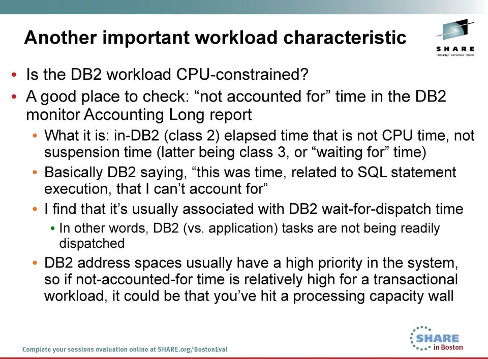 being class 3, or waiting for time) Basically DB2 saying, this was time, related to SQL statement execution, that I can t account for I find that it s usually associated with DB2