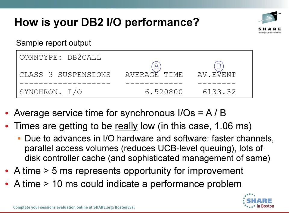 32 Average service time for synchronous I/Os = A / B Times are getting to be really low (in this case, 1.