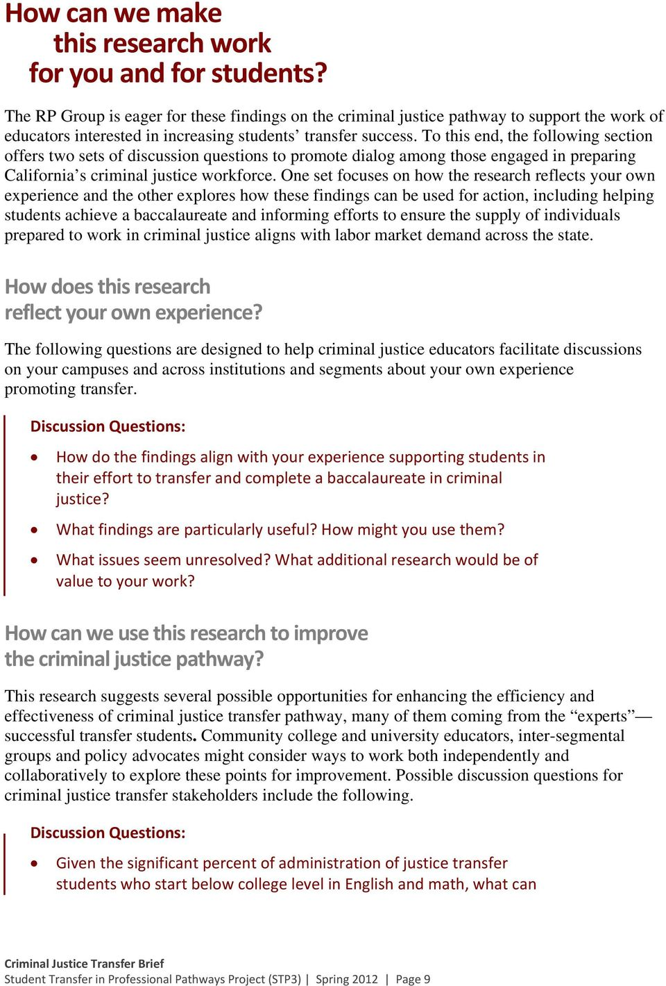To this end, the following section offers two sets of discussion questions to promote dialog among those engaged in preparing California s criminal justice workforce.
