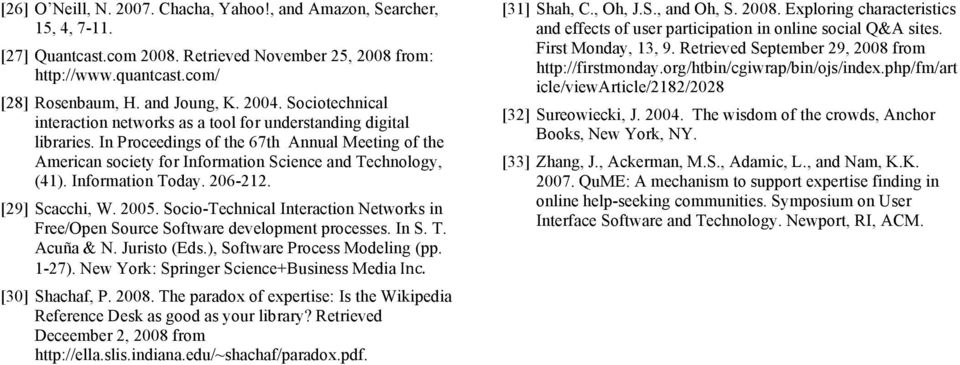 Information Today. 206-212. [29] Scacchi, W. 2005. Socio-Technical Interaction Networks in Free/Open Source Software development processes. In S. T. Acuña & N. Juristo (Eds.