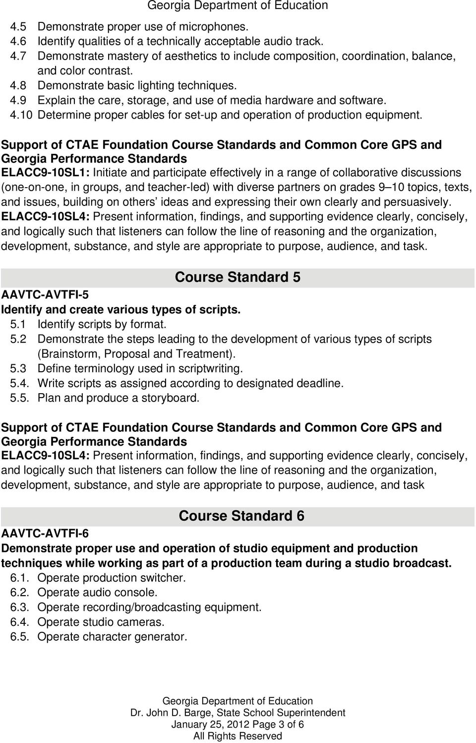 Course Standard 5 AAVTC-AVTFI-5 Identify and create various types of scripts. 5.1 Identify scripts by format. 5.2 Demonstrate the steps leading to the development of various types of scripts (Brainstorm, Proposal and Treatment).