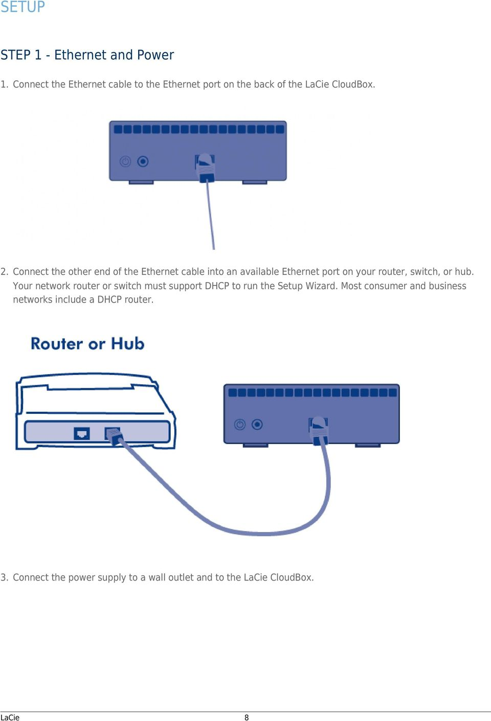 Connect the other end of the Ethernet cable into an available Ethernet port on your router, switch, or