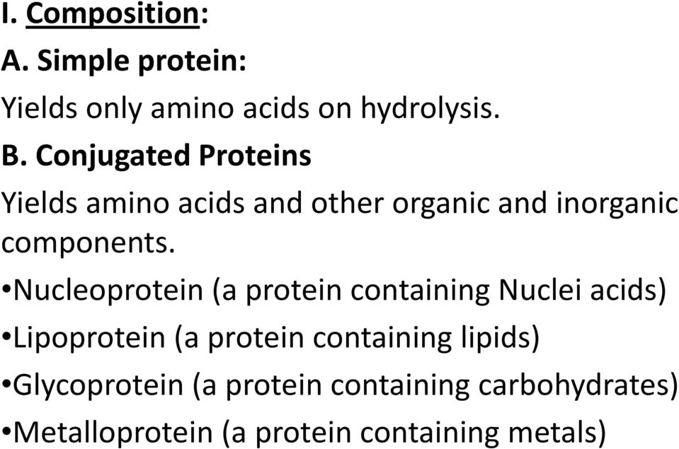 Nucleoprotein (a protein containing Nuclei acids) Lipoprotein (a protein containing