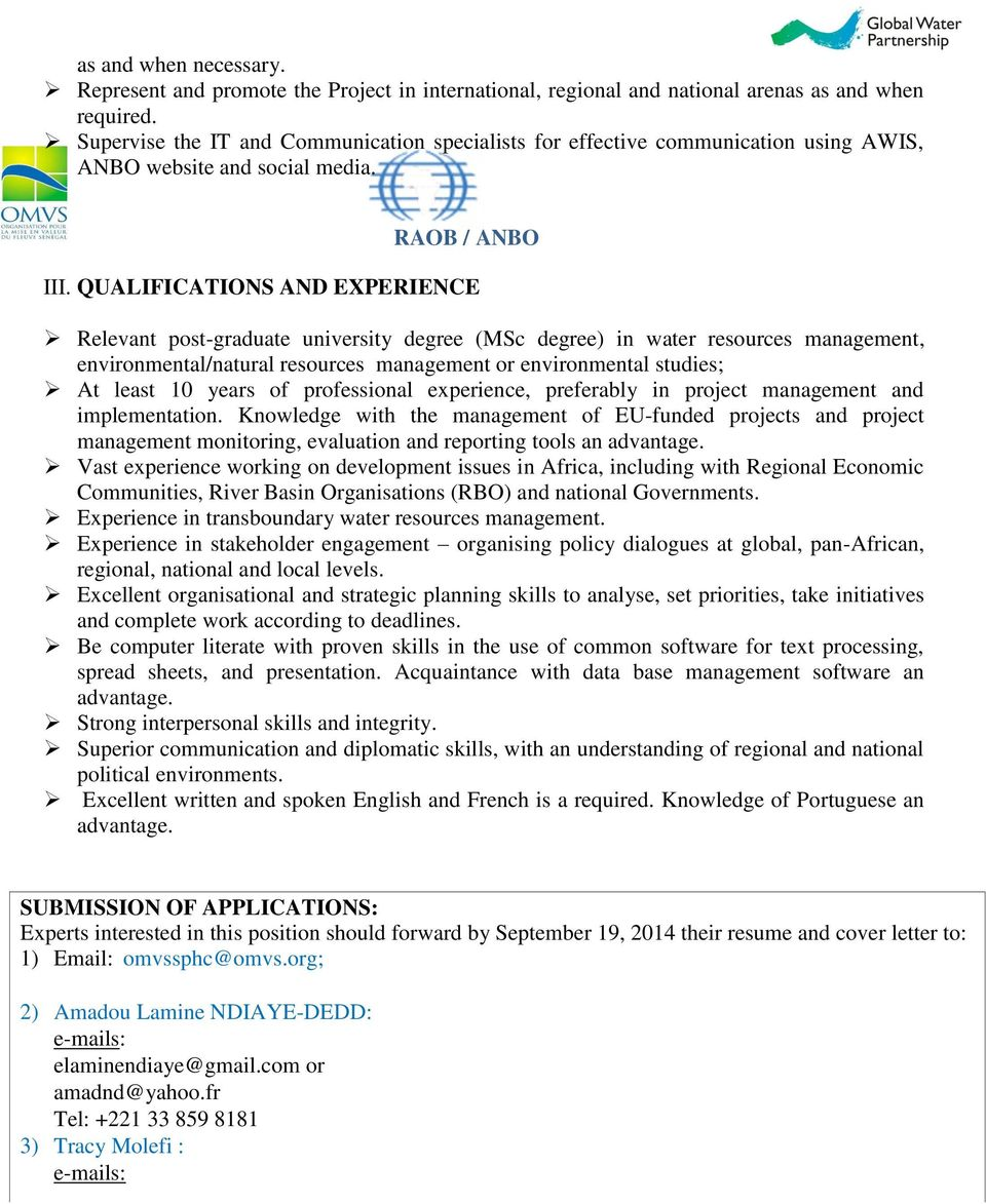 QUALIFICATIONS AND EXPERIENCE Relevant post-graduate university degree (MSc degree) in water resources management, environmental/natural resources management or environmental studies; At least 10